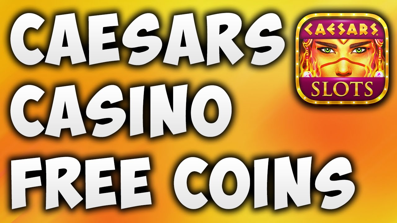 Do you want to get free coin on Caesars slots?